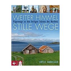 Weiter Himmel - stille Wege. Sibylle Hardegger  - Buch