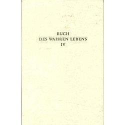 Das Buch des wahren Lebens: Bd.4 Unterweisung 83-110 - Buch