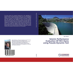 Seismic Performance Evaluation OF RCC Dams using Pseudo Dynamic Test als Buch von Alper Aldemir