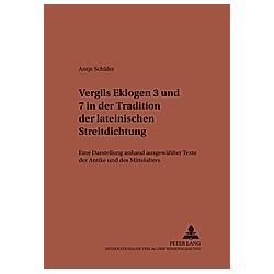 Vergils Eklogen 3 und 7 in der Tradition der lateinischen Streitdichtung. Antje Schäfer  - Buch