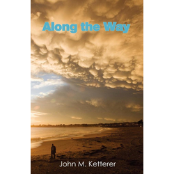 Along the Way als Taschenbuch von John M Ketterer