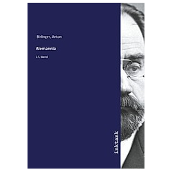 Alemannia. Anton Birlinger  - Buch