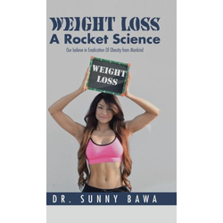 Weight Loss A Rocket Science als Buch von Sunny Bawa