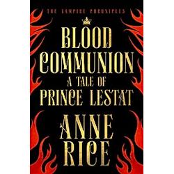 Blood Communion. Anne Rice  - Buch