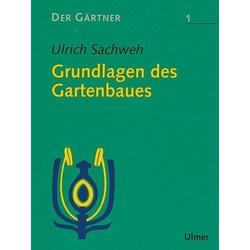 Der Gärtner / Grundlagen des Gartenbaues