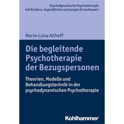 Die begleitende Psychotherapie der Bezugspersonen: eBook von Marie-Luise Althoff