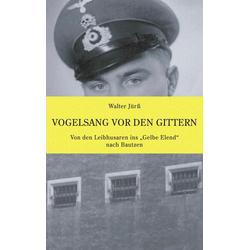 Vogelsang vor den Gittern als Buch von Walter Jürß