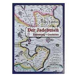 Der Jadebusen. Hans Egidius  - Buch