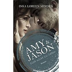 Amy & Jason. Inka L. Minden  - Buch