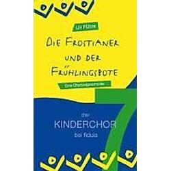 Die Frostianer und der Frühlingsbote. Uli Führe  - Buch