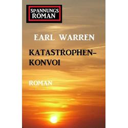 'Katastrophen-Konvoi: eBook von Earl Warren