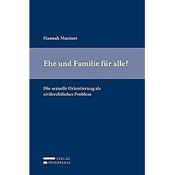 Ehe und Familie für alle?. Hannah Mautner  - Buch