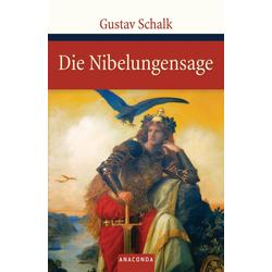 Die Nibelungensage als Buch von Gustav Schalk
