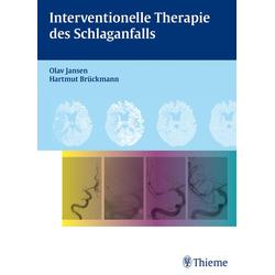 Interventionelle Therapie des Schlaganfalls: eBook von Olav Jansen/ Hartmut Brückmann