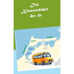Die Klassenfahrt der 4c als Buch von Anja S. x