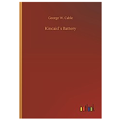 Kincaid's Battery. George W. Cable  - Buch