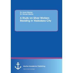 A Study on Silver Workers Residing in Vadodara City als Buch von Avani Maniar/ Shivani Mehta