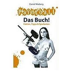 Paintball - Das Buch!. Daniel Maiberg  - Buch