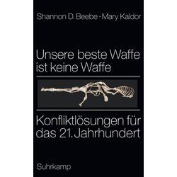 Unsere beste Waffe ist keine Waffe als Buch von Shannon D. Beebe/ Mary Kaldor