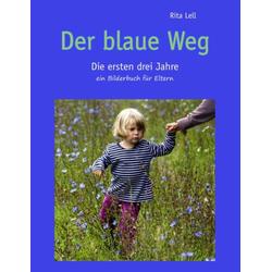 Der blaue Weg als Buch von Rita Lell