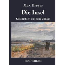 Die Insel als Buch von Max Dreyer