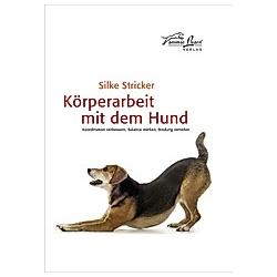 Körperarbeit mit dem Hund. Silke Stricker  - Buch