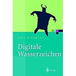 Digitale Wasserzeichen  m. CD-ROM. Jana Dittmann  - Buch