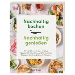 Nachhaltig kochen nachhaltig genießen: Buch von Fern Green