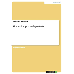 Werbemittelpre- und -posttests als Buch von Stefanie Norden