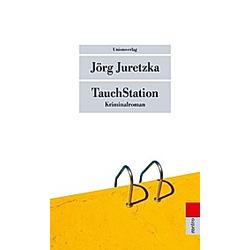 TauchStation. Jörg Juretzka  - Buch
