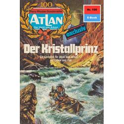 Atlan 100: Der Kristallprinz: eBook von K. H. Scheer