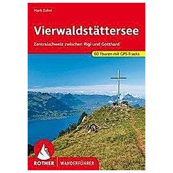 Rother Wanderführer Vierwaldstättersee. Mark Zahel  - Buch