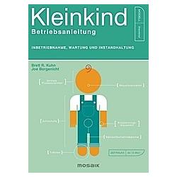 Kleinkind - Betriebsanleitung. Joe Borgenicht  Brett R. Kuhn  - Buch