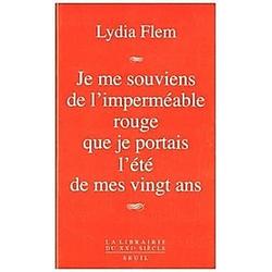Je me souviens de l'imperméable rouge que je portais l'été de mes vingt ans. Lydia Flem  - Buch