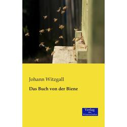 Das Buch von der Biene als Buch von Johann Witzgall