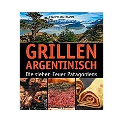 Grillen Argentinisch. Francis Mallmann  - Buch