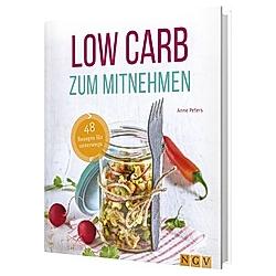 Low Carb zum Mitnehmen. Anne Peters  - Buch