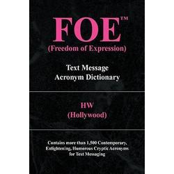 Foe (Freedom of Expression) als Buch von (Hollywood) Hw (Hollywood)/ Hw (Hollywood)/ W. H