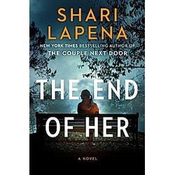The End of Her. Shari Lapena  - Buch