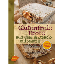 Glutenfreie Brote aus dem Brotbackautomaten als Buch von Mirjam Beile