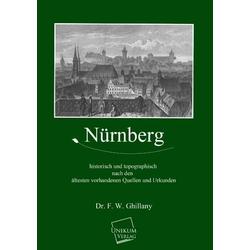Nürnberg als Buch von Dr. F. W. Ghillany