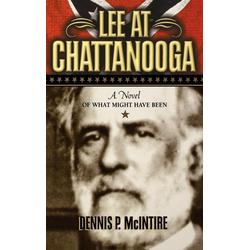 Lee at Chattanooga als Buch von Dennis P McIntire