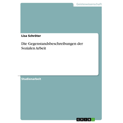 Die Gegenstandsbeschreibungen der Sozialen Arbeit als Buch von Lisa Schröter