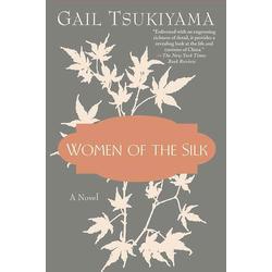 Women of the Silk: eBook von Gail Tsukiyama