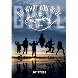Do What You Love- Songwriting als Buch von Larry Dvoskin
