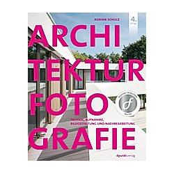 Architekturfotografie. Adrian Schulz  - Buch