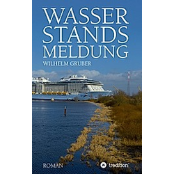 Wasserstandsmeldung. Wilhelm Gruber  - Buch