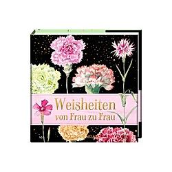 Weisheiten von Frau zu Frau - Buch