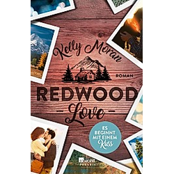 Redwood Love - Es beginnt mit einem Kuss / Redwood Bd.2. Kelly Moran  - Buch