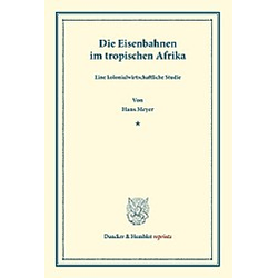 Die Eisenbahnen im tropischen Afrika.. Hans Meyer  - Buch